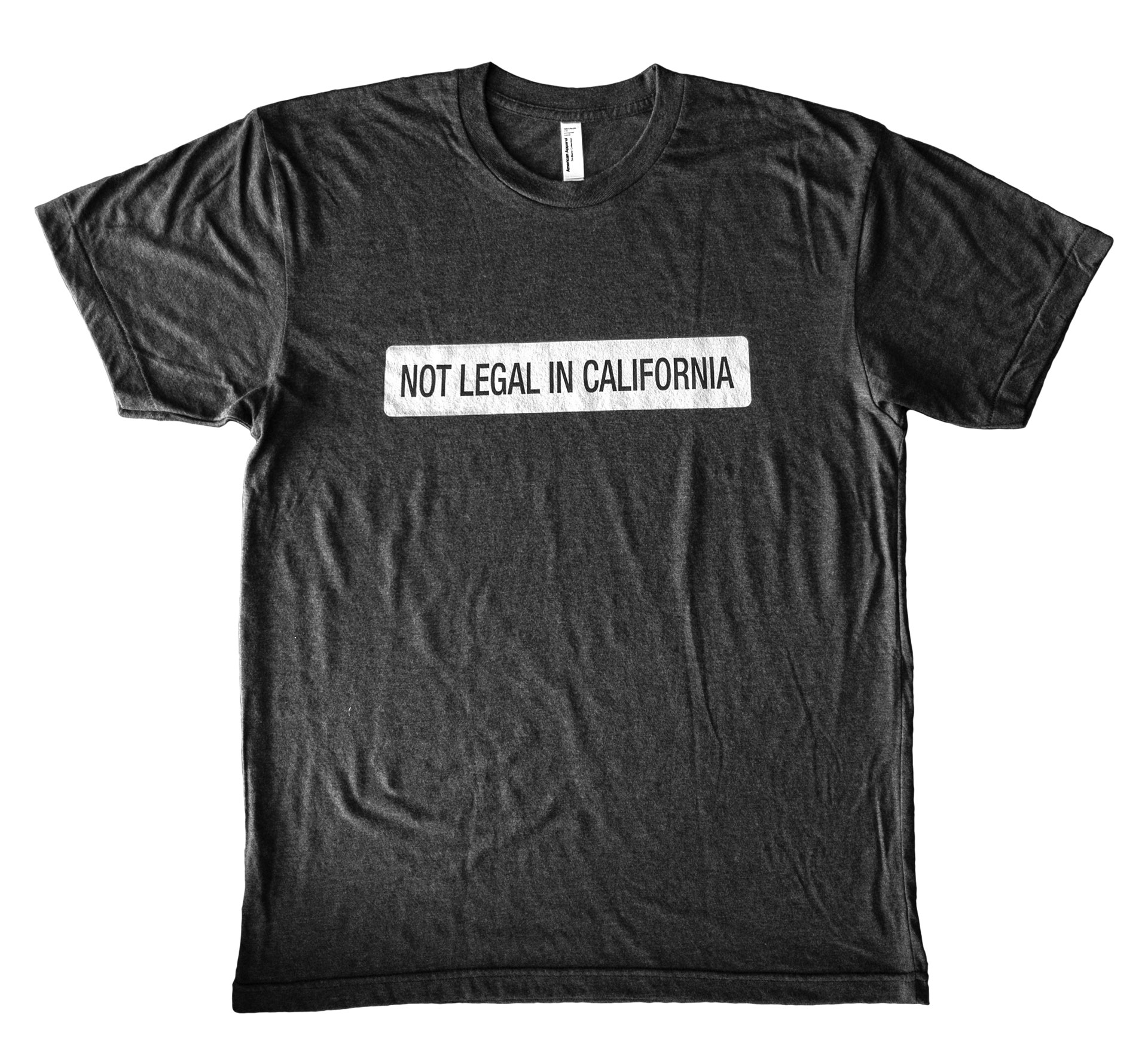 Not Legal In California T-Shirt