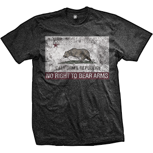 California No Right To Bear Arms T-Shirt